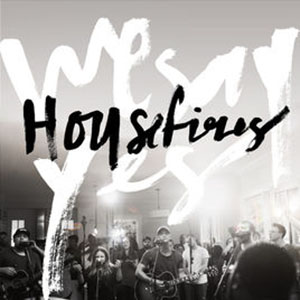 Chord charts for Housefires: We Say Yes