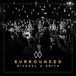Chord charts for Michael W. Smith: Surrounded