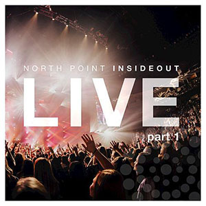 Chord charts for North Point InsideOut: Nothing Ordinary, Pt. 1 (Live) - EP