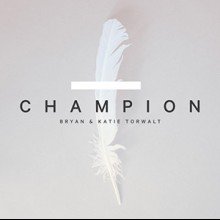 Bryan & Katie Torwalt: Champion