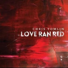 Chris Tomlin: Love Ran Red