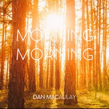 Dan Macaulay: Morning By Morning (Single)
