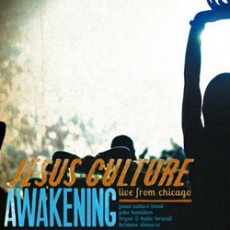 Jesus Culture: Awakening - Live From Chicago