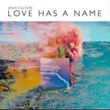 Jesus Culture: Love Has A Name (Live)
