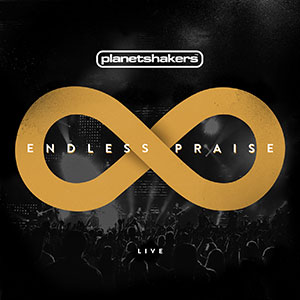 REVIEW of Planetshakers: Endless Praise