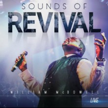 William McDowell: Sounds Of Revival